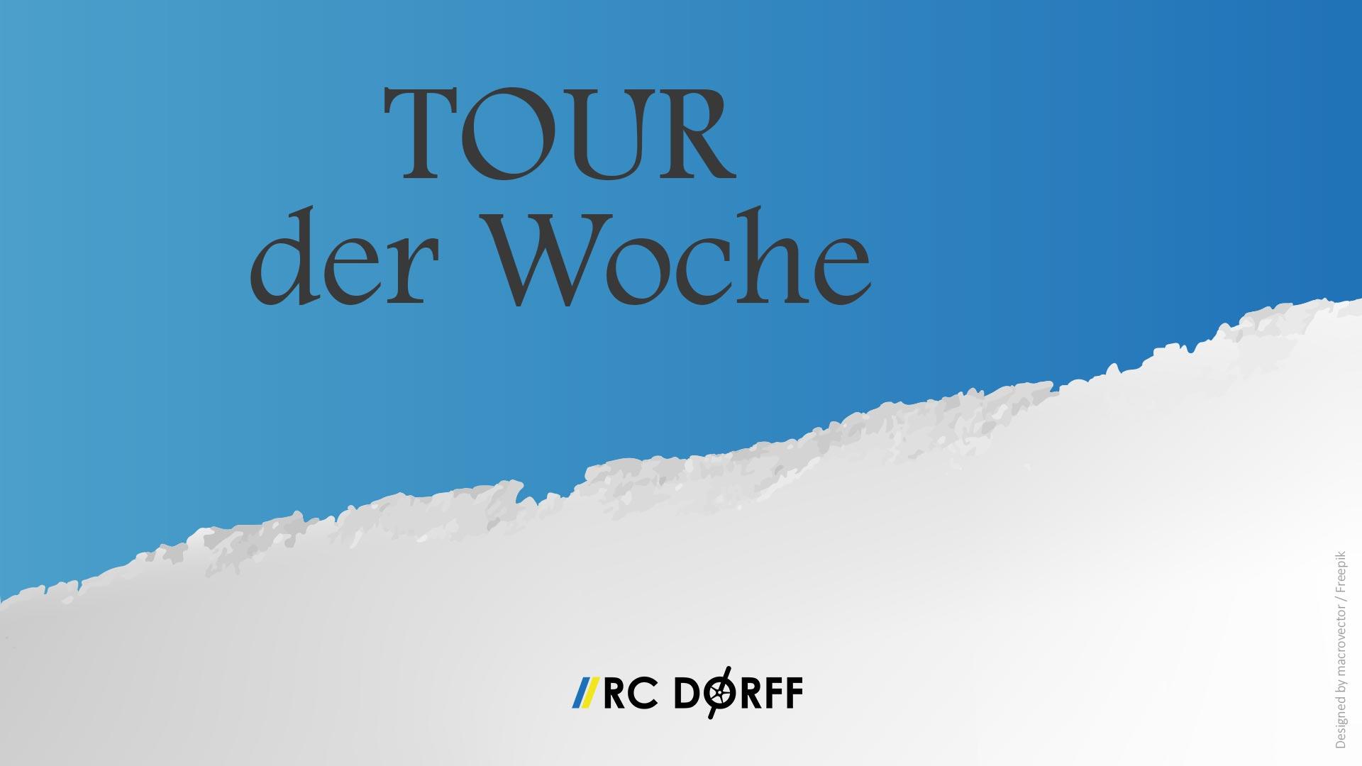 RC Dorff, Tour der Woche